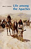 Cremony, John Carey: Life Among the Apaches