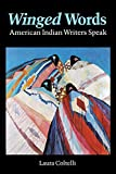 Coltelli, Laura: Winged Words: American Indian Writers Speak (American Indian Lives)