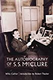 Cather, Willa: The Autobiography of S.S. McClure