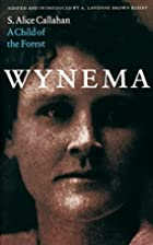 Wynema: A Child of the Forest by S. Alice…