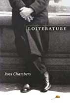 Loiterature (Stages) by Ross Chambers