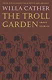 Cather, Willa: The Troll Garden