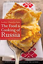 The Food and Cooking of Russia by Lesley…