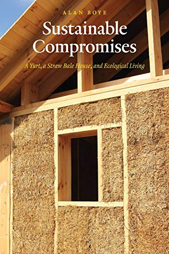 sustainable-compromises-a-yurt-a-straw-bale-house-and-ecological-living-our-sustainable-future