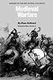 Delbruck, Hans: Medieval Warfare