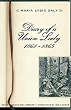 Diary of a Union lady, 1861-1865 by Maria…