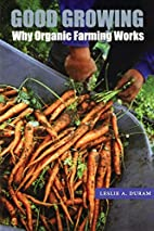 Good Growing: Why Organic Farming Works (Our…