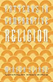 Mircea Eliade: Patterns in Comparative Religion