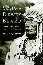 Song of Dewey Beard: Last Survivor of the…