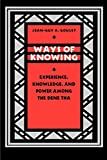 Goulet, Jean-Guy: Ways of Knowing: Experience, Knowledge, and Power Among the Dene Tha