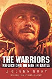 Gray, J. Glenn: The Warriors: Reflections on Men in Battle