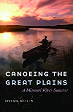 Canoeing the Great Plains: A Missouri River…