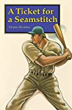 Harris, Mark: A Ticket for a Seamstitch (Bison Paperbacks)