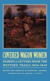 Holmes, Kenneth L.: Covered Wagon Women: Diaries and Letters from the Western Trails 1854-1860