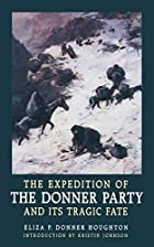 The Expedition of the Donner Party and Its&hellip;
