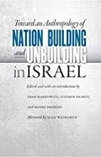 Toward an anthropology of nation building…