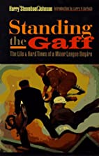 Standing the Gaff: The Life and Hard Times…