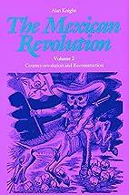 The Mexican Revolution. Vol. 2,…