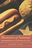 Kahn, Roger: Memories of Summer: When Baseball Was an Art, and Writing about It a Game (Bison Book)