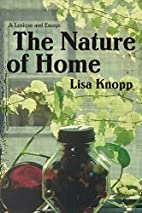 The Nature of Home: A Lexicon of Essays by…