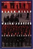 Lazarus, Edward: Black Hills, White Justice: The Sioux Nation Versus the United States, 1775 to the Present