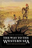 Lavender, David: The Way to the Western Sea: Lewis and Clark Across the Continent