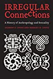Lyons, Harriet: Irregular Connections: A History of Anthropology and Sexuality