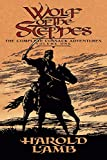 Lamb, Harold: Wolf of the Steppes: The Complete Cossack Adventures