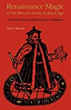Mebane, John S.: Renaissance Magic and the Return of the Golden Age: The Occult Tradition and Marlowe, Jonson, and Shakespeare