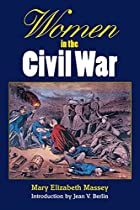 Women in the Civil War by Mary Elizabeth…
