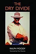 The Dry Divide by Ralph Moody