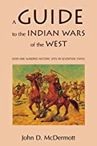 A Guide to the Indian Wars of the West…