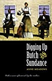 Meadows, Anne: Digging Up Butch and Sundance