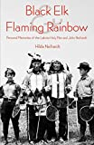 Neihardt, Hilda: Black Elk and Flaming Rainbow: Personal Memories of the Lakota Holy Man and John Neihardt