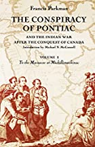 The Conspiracy of Pontiac and the Indian War…