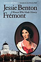 Jessie Benton Fremont: A Woman Who Made…