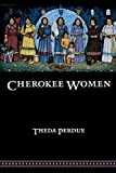 Perdue, Theda: Cherokee Women: Gender and Culture Change, 1700-1835
