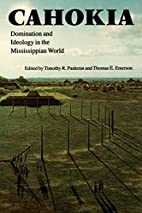 Cahokia: Domination and Ideology in the…