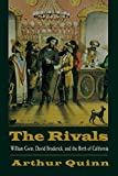 Quinn, Arthur: The Rivals: William Gwin, David Broderick, and the Birth of California
