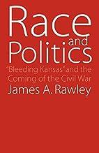 Race and Politics: Bleeding Kansas and the…