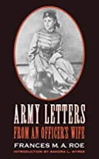 Army Letters from an Officer's Wife,…