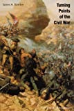 Rawley, James A.: Turning Points of the Civil War