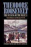 Roosevelt, Theodore: The Winning of the West: From the Alleghenies to the Mississippi 1769-1776  With Map