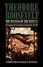 The Winning of the West, Volume 3: The…