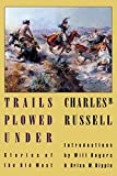 Russell, Charles M.: Trails Plowed Under: Stories of the Old West