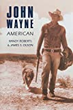 Roberts, Randy: John Wayne: American