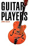 Sallis, James: The Guitar Players: One Instrument and Its Masters in American Music (Bison Book)