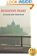 Budapest Diary: In Search of the Motherbook (Texts and Contexts)