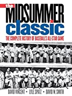 The Midsummer Classic: The Complete History…