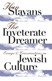 Stavans, Ilan: The Inveterate Dreamer: Essays and Conversations on Jewish Culture